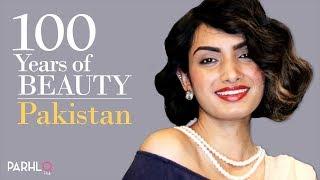 100 Years of Beauty   Pakistan   Parhlo