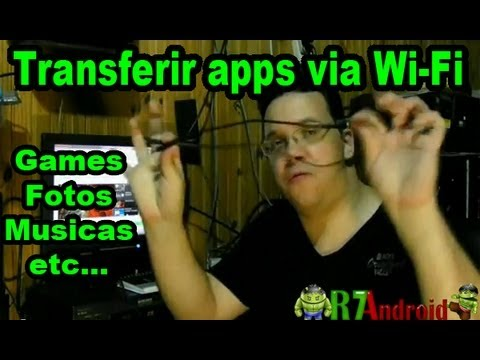 Video Aula - Como Transferir apps, arquivos, musicas, fotos para meu smart ou tablet via Wi-Fi #2
