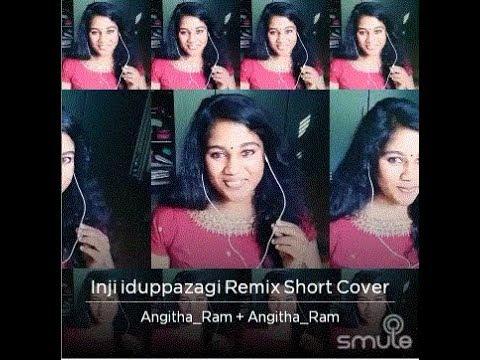 Inji  iduppazhagi_RemiX_by Angitha_Ram
