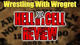 WWE Hell In A Cell 2016 Review | Wrestling With Wregret