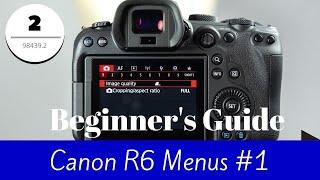 Canon R6 - Menus Overview Part 1