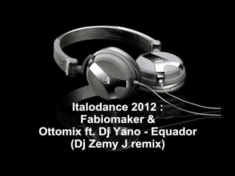 Italodance 2012 : Fabiomaker & Ottomix Ft. Dj Yano - Equador (dj Zemy J Remix) video