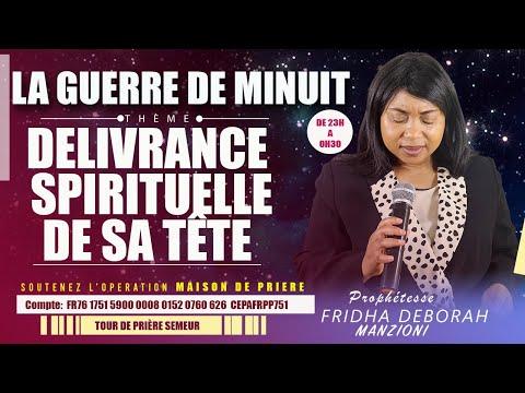 LA GUERRE DE MINUIT I LA DELIVRANCE SPIRITUELLE DE LA TÊTE BY PROPHETESSE FRIDHA DEBORAH