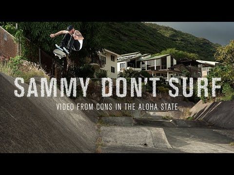 Behind the Article: Sammy Don't Surf - TransWorld SKATEboarding