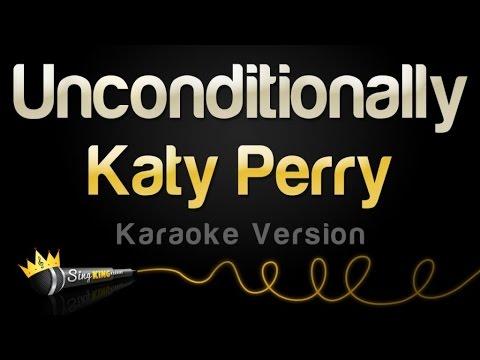 Katy Perry - Unconditionally Karaoke Version