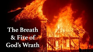 The Breath & Fire of God's Wrath (2018 California Wildfires)
