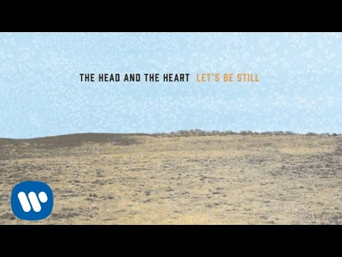 The Head and the Heart - Let's Be Still