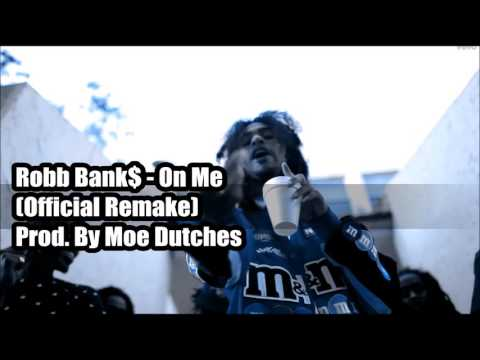 Robb Bank$ - On Me (Official Instrumental) Remake Prod. By Moe Dutches MP3