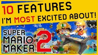 10 Features in Super Mario Maker 2 I'm MOST Excited About!