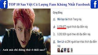Top 10 sao Việt có lượng fans khủng nhất facebook - Sơn Tùng MTP cũng chỉ xếp thứ 4
