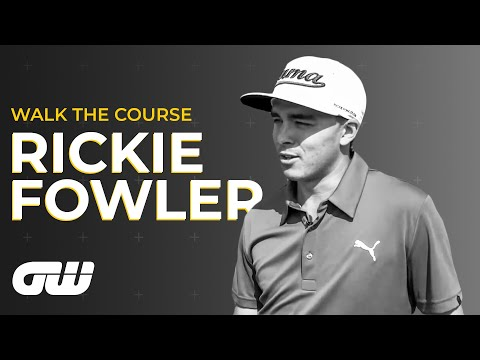 GW Walk The Course: Rickie Fowler