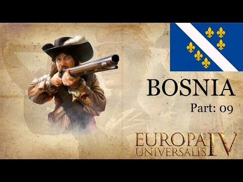 EUROPA UNIVERSALIS IV: Art of War: BOSNIA 09: