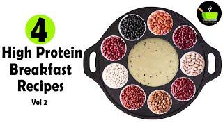 4 High Protein Breakfast Recipes  - Vol 2  Healthy Breakfast Recipes   Protein Rich Breakfast Recipe