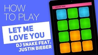How to play: LET ME LOVE YOU (Dj Snake feat. Justin Bieber) - SUPER PADS - Poison kit