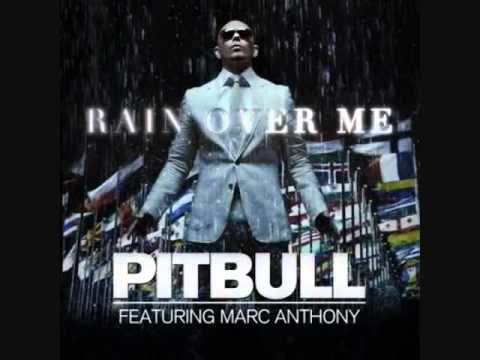 Pitbull ft.  Marc Anthony Rain Over Me Lyrics