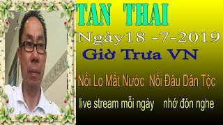Tan Thai  Truc Tiep   Ngày 18/7/2019 (Trưa vn
