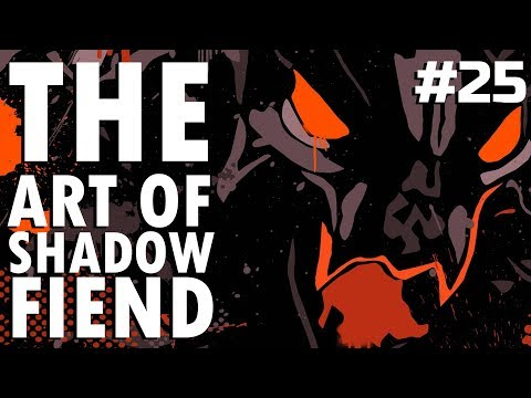 Dota 2 The Art of Shadow Fiend - EP. 25