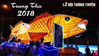 Lễ hội thành Tuyên - Tết trung thu Tuyên Quang 2018 | Kids Family Game