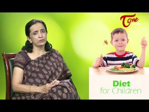 Right Diet || Diet Tips for Children || By Dr P. Janaki Srinath, Nutritionist
