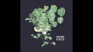 VACATIONS - Vibes (Album)