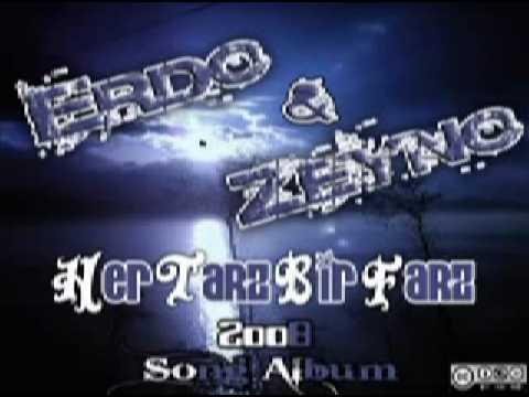 Erdo Feat Zeyno - Her Tarz Bir Farz 2008