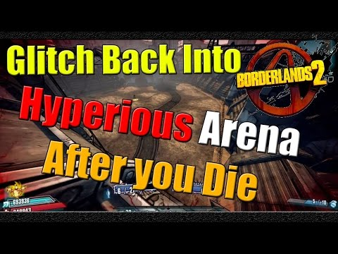 Borderlands 2 | How to Glitch back into Hyperious Arena after you die | Tutorial