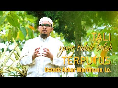 Ceramah Pendek: Tali Yang Tak Boleh Putus - Ustadz Askar Wardhana, Lc