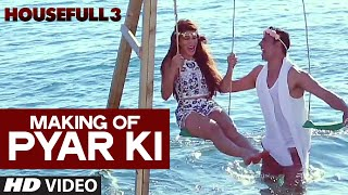 Making of Pyar Ki Video Song   HOUSEFULL 3   T-Series