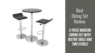 Modern Dining Set Review - 3 Piece Modern Dining Set with Bistro Table and Two Stools