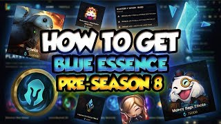 HOW TO GET BLUE ESSENCE ON PRE-SEASON 8 - League Of Legends