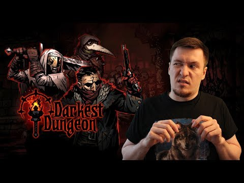 ОБЗОР ИГРЫ DARKEST DUNGEON И DLC THE CRIMSON COURT - Темнейшее подземелье (Мнение)
