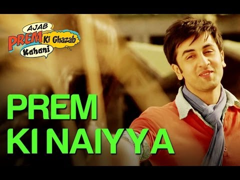 Prem Ki Naiya Hai Ram Ke Bharose - Ajab Prem Ki Ghazab Kahani - Ranbir Kapoor - Full Song video