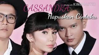 Download Lagu Cassandra hapuskan cintaku (Lirik) Gratis STAFABAND