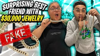 SURPRISING MY BEST FRIEND WITH $30,000 IN JEWELRY AND TELLING HIM IT'S FAKE !