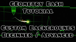 Simple And Advanced Custom Background Tutorial! Geometry Dash 2.0 - 2.X
