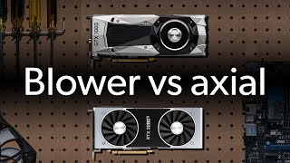 Which GPU cooler is better? Blower vs axial/open air | Ask a PC expert