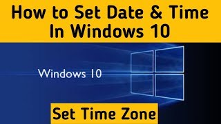 How To Date & Time Settings In Windows 10   Time Zone of Windows 10