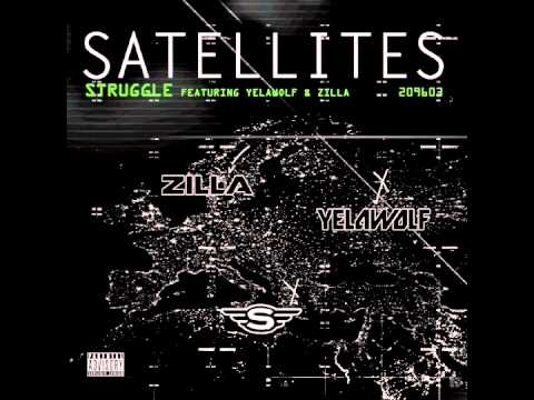 "STRUGGLE ft: Yelawolf, Ounze Zilla, & Drum major ""Satellites"""