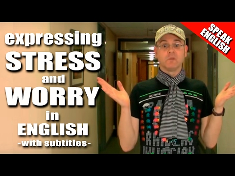 Learning English Lesson Eight (Stress & Worry)