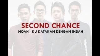 download lagu Noah -  Ku Katakan Dengan Indah Second Chance gratis