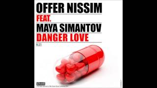 Offer Nissim Feat. Maya Simantov - Danger Love (Original Mix)