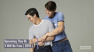 New Upcoming Thai BL Series : 3 Will Be Free ( 2019 )