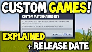 Fortnite Custom Games EXPLAINED! - RELEASE DATE? + (Estimate) - Fortnite Battle Royale!