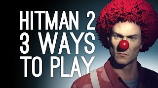 Hitman 2: Whittleton Creek 3 Ways to Play! (House For Sale, BBQ Explosion, Exterminator) Ep. 1/2