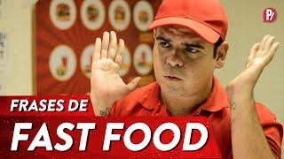 CARA DA QUENTINHA: FRASES DE FAST FOOD | PARAFERNALHA