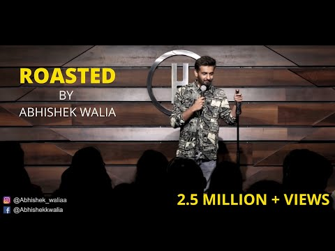 Play this video Roasted by Abhishek Walia I Standup Comedy