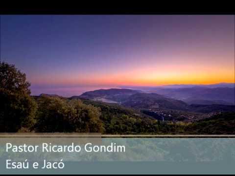 Pr. Ricardo Gondim - Esaú e Jacó