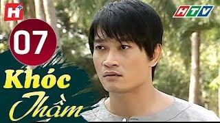 Khóc Thầm - Tập 7 | HTV Phim Tình Cảm Việt Nam Hay Nhất 2019