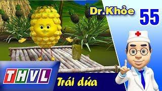 THVL | Dr. Khỏe – Tập 55: Trái dứa