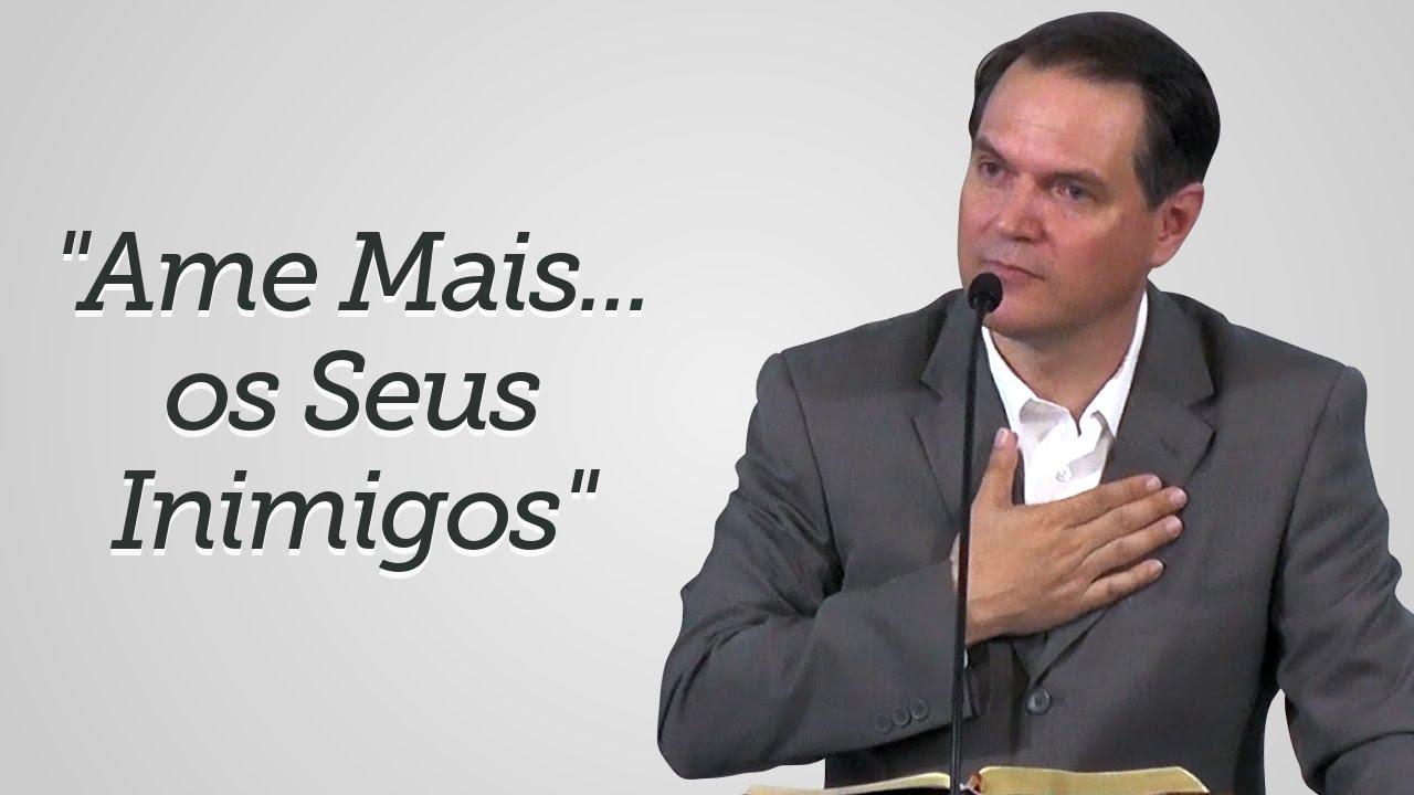 """""""Ame Mais... os seus Inimigos"""" - Sérgio Lima"""